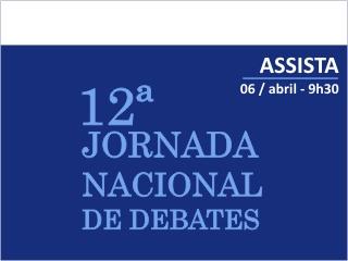 Transmissão ao vivo 12º Jornada Nacional de Debates