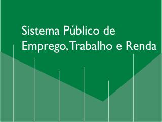 Anuário do Sistema Público de Emprego, Trabalho e Renda